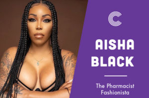 Aisha-Black--the-pharmacist-fashionista-goonzwitdiamondz.ms.black